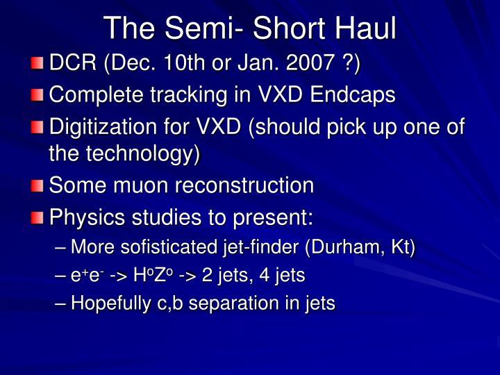 The Semi- Short Haul