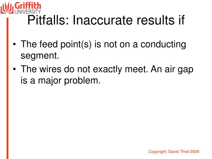 Pitfalls: Inaccurate results if