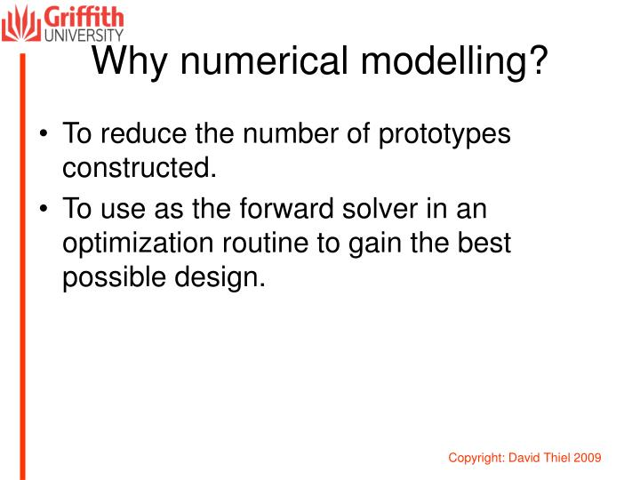 Why numerical modelling?