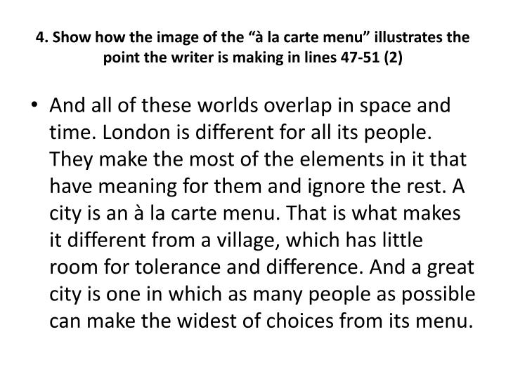 """4. Show how the image of the """"à la carte menu"""" illustrates the point the writer is making in lines 47-51 (2)"""