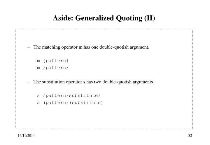 Aside: Generalized Quoting (II)