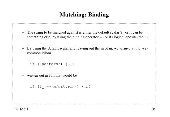 Matching: Binding