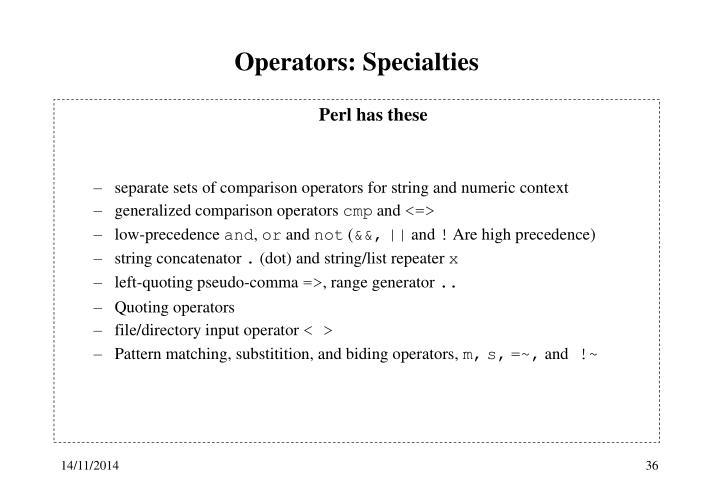 Operators: Specialties