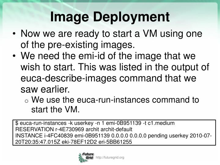 Now we are ready to start a VM using one of the pre-existing images.