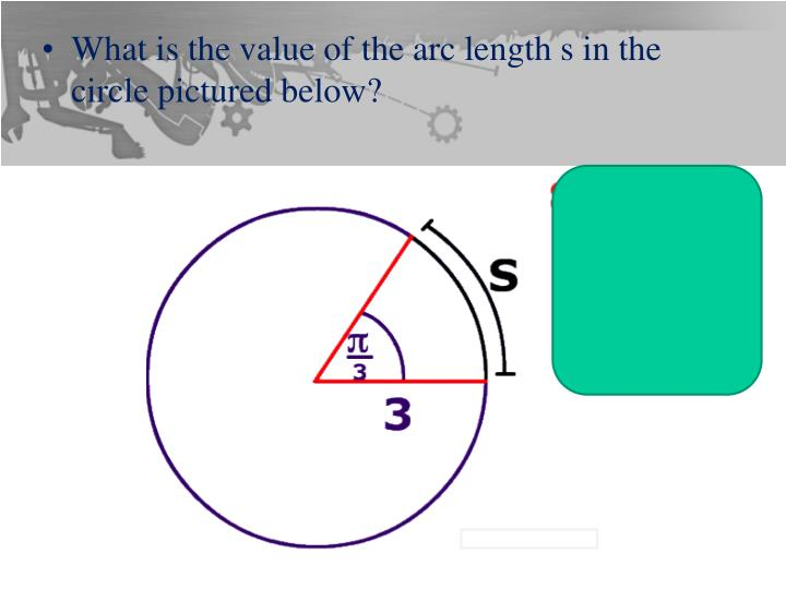 What is the value of the arc length s in the circle pictured below?