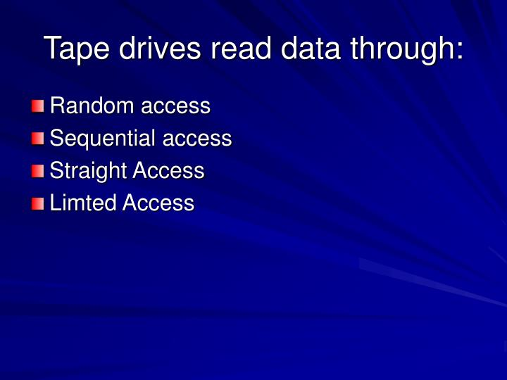 Tape drives read data through: