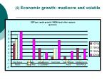 3 economic growth mediocre and volatile