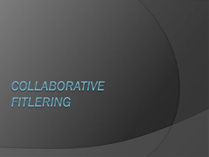 collaborative fitlering n.