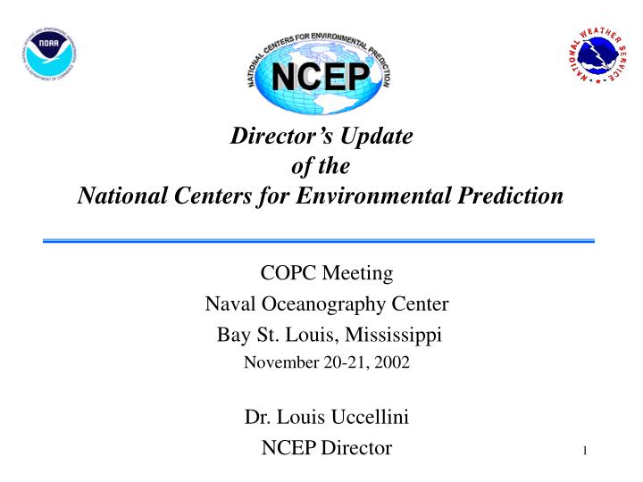 director s update of the national centers for environmental prediction