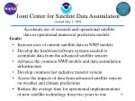 joint center for satellite data assimilation created july 2 2001