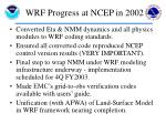 wrf progress at ncep in 20021