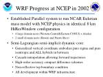wrf progress at ncep in 20023