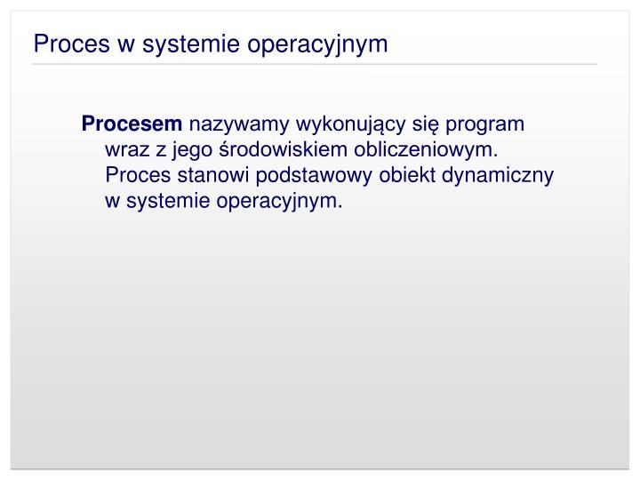 Proces w systemie operacyjnym