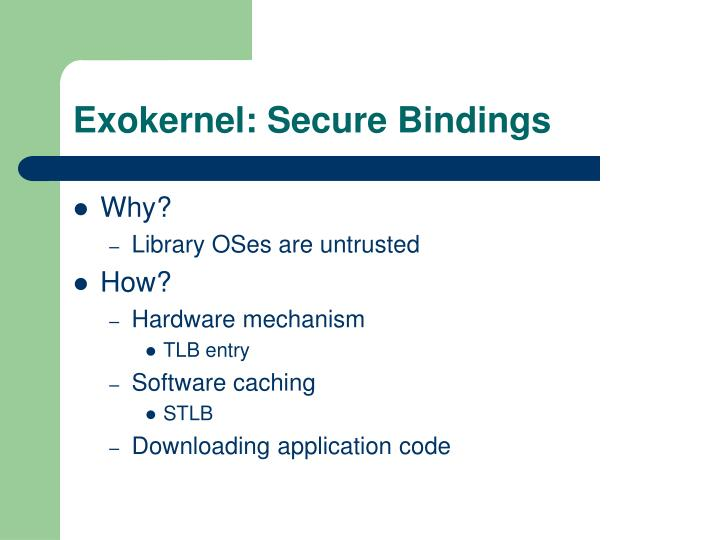 Exokernel: Secure Bindings