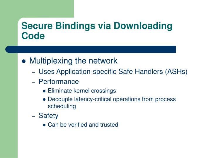 Secure Bindings via Downloading Code