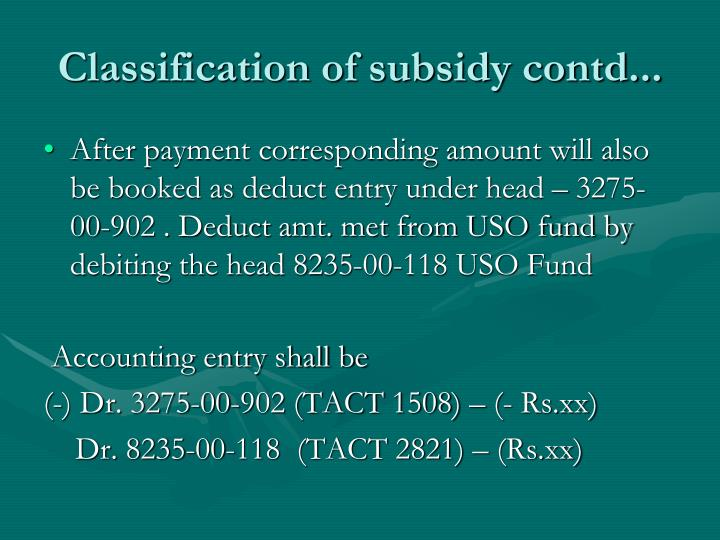 Classification of subsidy contd...