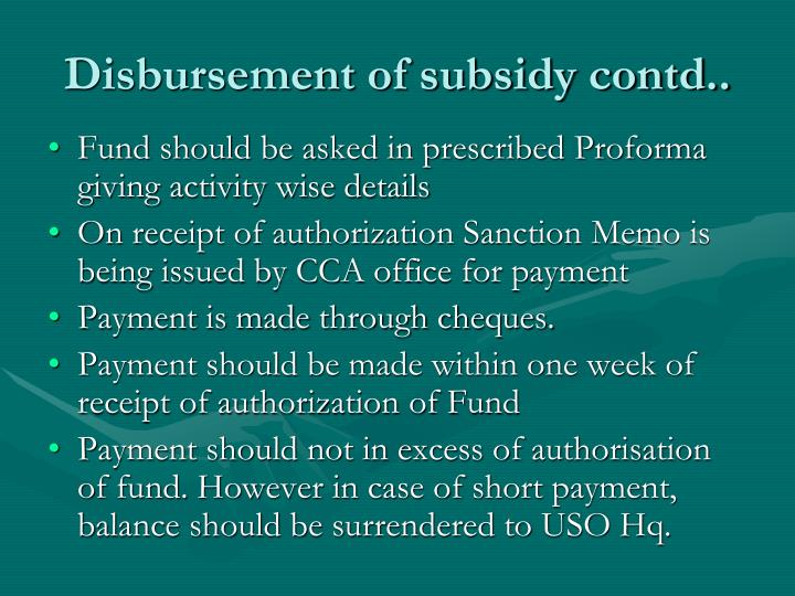 Disbursement of subsidy contd..