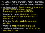 17 define active transport passive transport diffusion osmosis semi permeable membrane