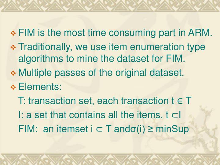 FIM is the most time consuming part in ARM.