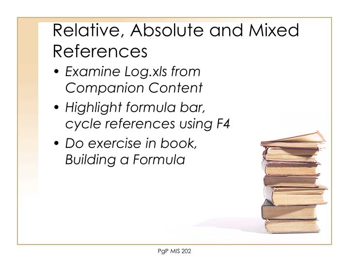 Relative, Absolute and Mixed References