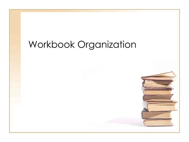 Workbook Organization