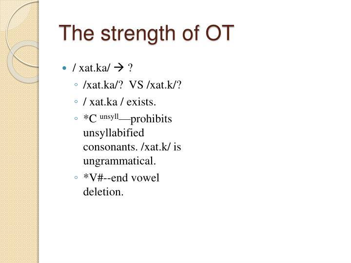 The strength of OT