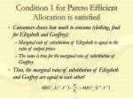 condition 1 for pareto efficient allocation is satisfied
