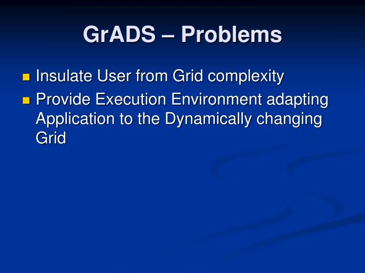 GrADS – Problems