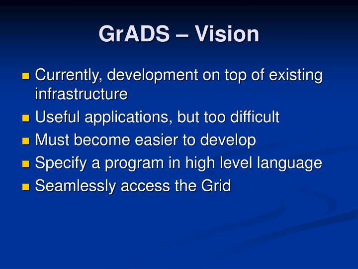 GrADS – Vision