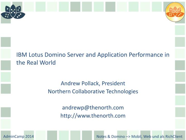 ibm lotus domino server and application performance in the real world