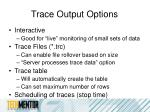 trace output options