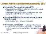 current activities telecommunications 2 2