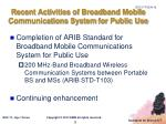 recent activities of broadband mobile communications system for public use