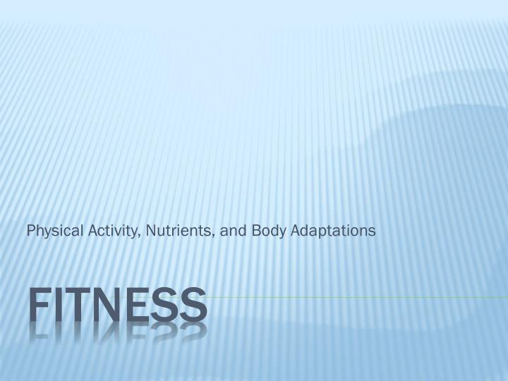 physical activity nutrients and body adaptations