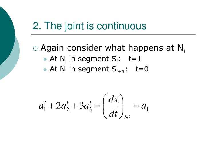2. The joint is continuous