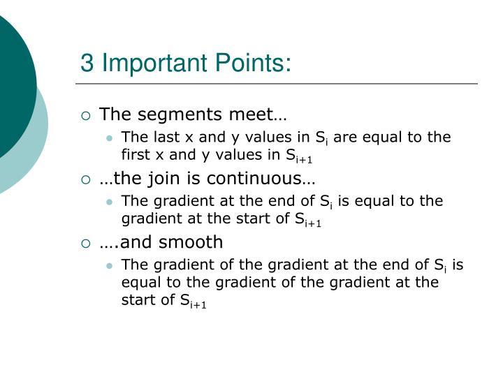 3 Important Points: