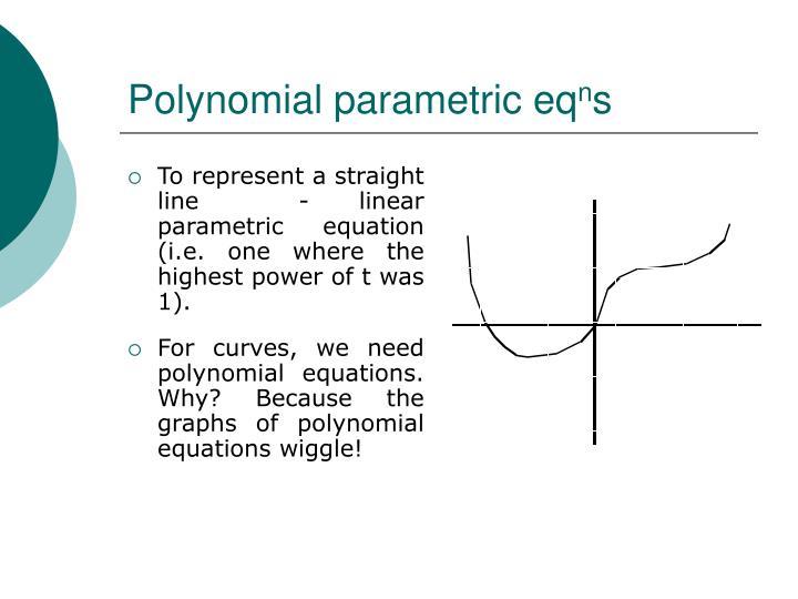 Polynomial parametric eq