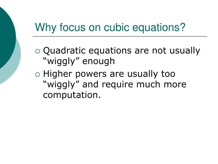 Why focus on cubic equations?