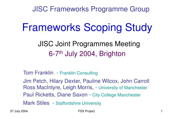 frameworks scoping study jisc joint programmes meeting 6 7 th july 2004 brighton