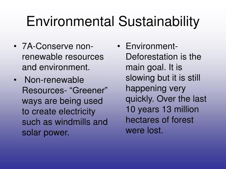 7A-Conserve non-renewable resources and environment.