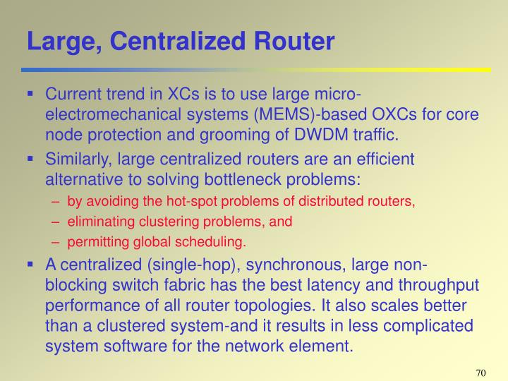 Large, Centralized Router