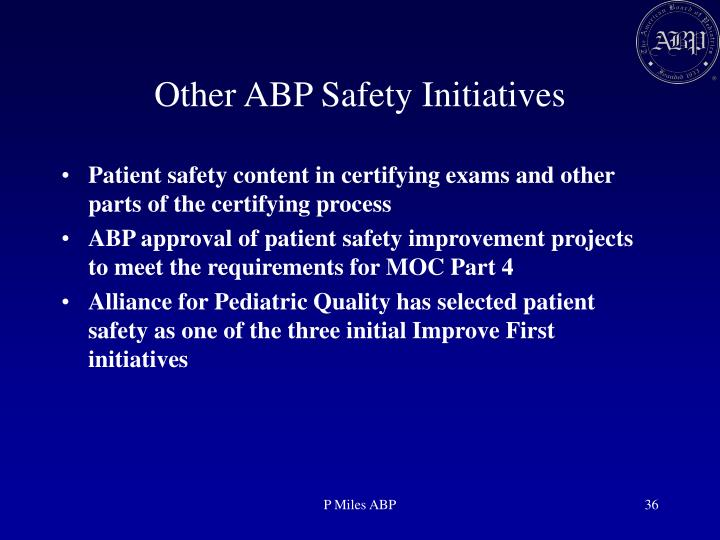 Other ABP Safety Initiatives