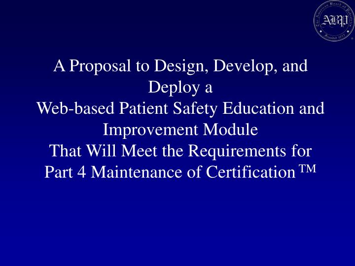 A Proposal to Design, Develop, and Deploy a
