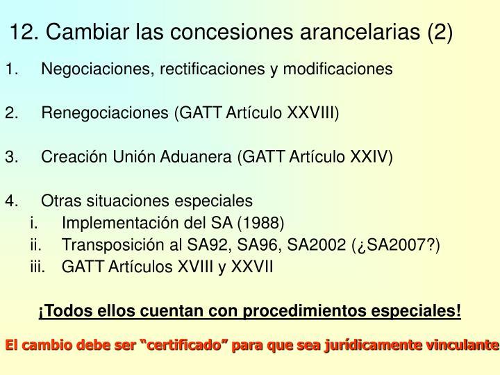 12. Cambiar las concesiones arancelarias (2)