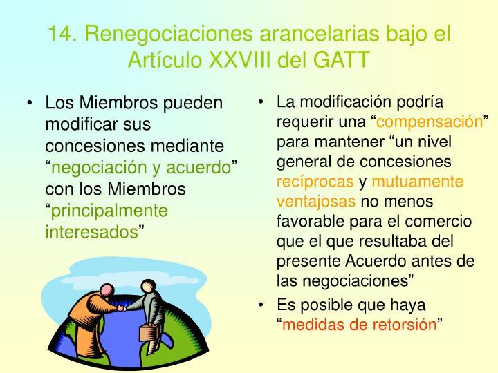 """Los Miembros pueden modificar sus concesiones mediante """""""