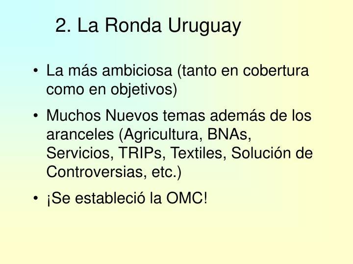 2. La Ronda Uruguay