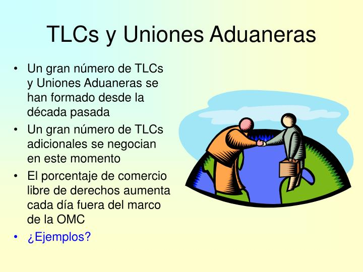 TLCs y Uniones Aduaneras
