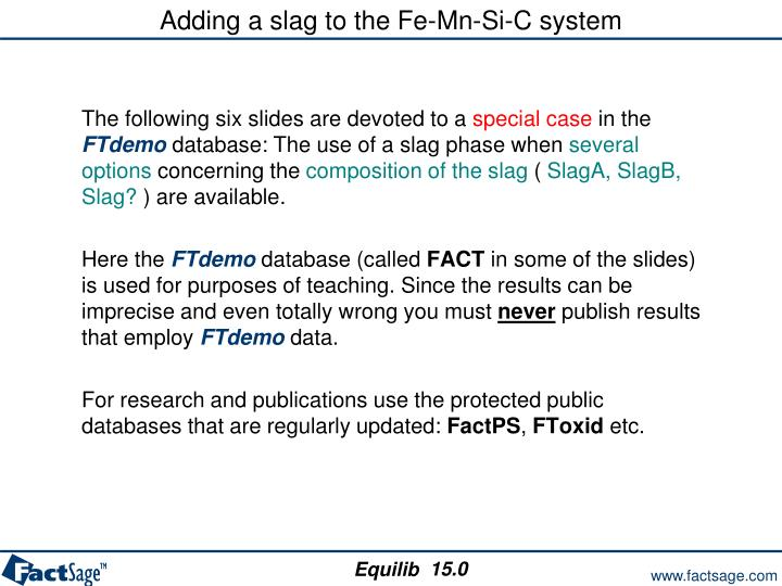 Adding a slag to the Fe-Mn-Si-C system