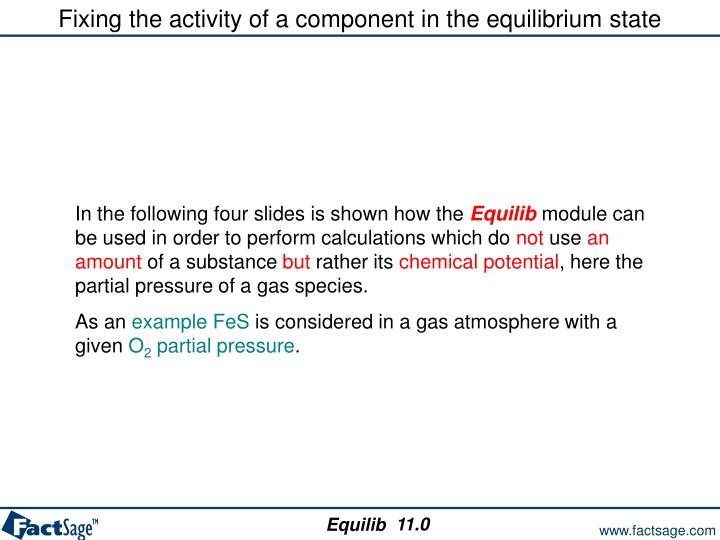 Fixing the activity of a component in the equilibrium state