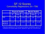 sf 12 scores comorbidity regressions n 759